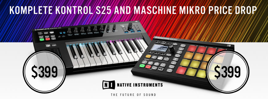 Native Instruments Price Drop - S25 and Mikro